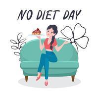 ningún día de dieta. una mujer joven se sienta en un sofá y sostiene un trozo de tarta en sus manos. inscripción de letras. día internacional sin dieta. estilo de dibujos animados vector