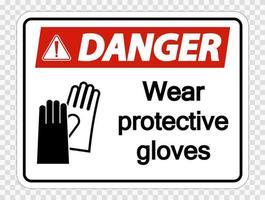 Danger Wear protective gloves sign on transparent background vector