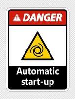 Danger automatic start up sign on transparent background vector