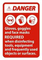 Danger Gloves Goggles And Face Masks Required Sign vector