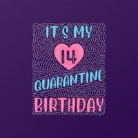 Its my 14 Quarantine birthday 14 years birthday celebration in Quarantine vector