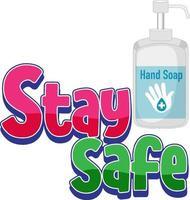 Stay safe logo con producto de jabón de manos aislado sobre fondo blanco. vector