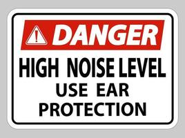 Danger Sign High Noise Level Use Ear Protection on White Background vector