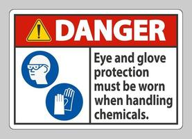 Danger Sign Eye And Glove Protection Must Be Worn When Handling Chemicals vector