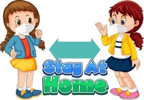 Stay at home font en estilo de dibujos animados con dos niños manteniendo la distancia social aislada sobre fondo blanco vector