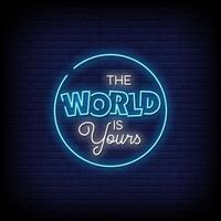el mundo es tuyo letreros de neón estilo vector de texto