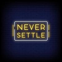 Never Settle Neon Signs Style Text Vector