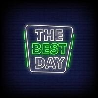 The Best Day Neon Signs Style Text Vector