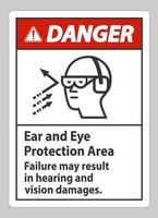 Danger Sign Ear And Eye Protection Area Failure May Result In Hearing And Vision Damages vector