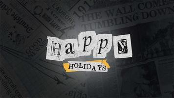 Animation text Happy Holidays on black hipster and grunge background with newspaper video