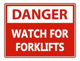 Danger Watch for Forklifts Sign on white background vector