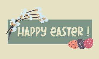 Happy Easter greeting card. Easter eggs, willow twigs. flat vector illustration flat vector illustration