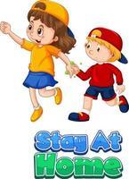 Stay at home font en estilo de dibujos animados con dos niños no mantenga la distancia social aislada sobre fondo blanco vector