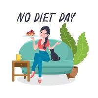 No diet day. A young woman sits on the sofa at home and holds a piece of cake in her hands. Lettering inscription. International No Diet Day. Cartoon style vector