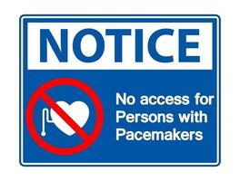 Notice No Access For Persons With Pacemaker Symbol Sign vector