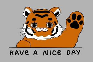 Cute doodle little tiger Baby animals with kid illustration have a nice day text for card vector