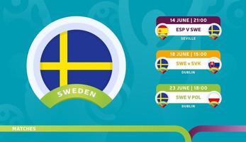 calendario del equipo nacional de suecia partidos en la etapa final en el campeonato de fútbol 2020 ilustración vectorial de partidos de fútbol 2020 vector