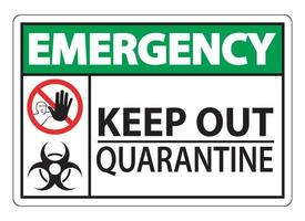 Emergency Keep Out Quarantine Sign vector