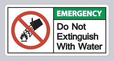 Emergencia no extinguir con signo de símbolo de agua sobre fondo blanco. vector