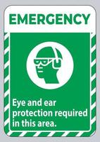 Emergency Sign Eye And Ear Protection Required In This Area vector