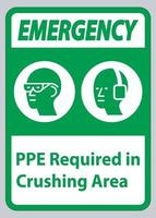 Emergency Sign PPE Required In Crushing Area vector