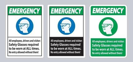 Emergency Sign All Employees Drivers And Visitors Safety Glasses Required To Be Worn At All Times vector