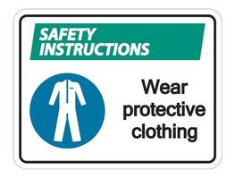 Safety instructions Wear protective clothing sign on white background vector
