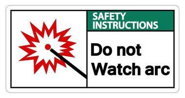 Instrucciones de seguridad no mire signo de símbolo de arco sobre fondo blanco. vector