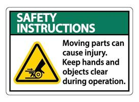 Safety Instructions Moving parts can cause injury sign on white background vector