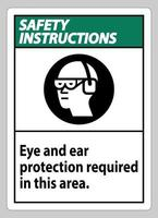 Safety Instructions Sign Eye And Ear Protection Required In This Area vector