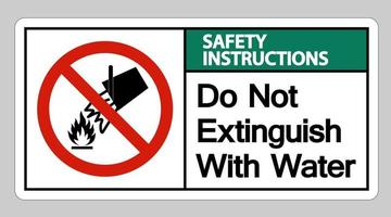 Safety Instructions Do Not Extinguish With Water Symbol Sign On White Background vector