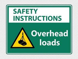 Safety instructions overhead loads Sign on transparent background vector