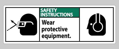 Safety Instructions Sign Wear Protective Equipment with goggles and glasses graphics vector