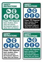 Safety Instructions Sign Proper PPE Required Boots Hardhats Gloves When Task Requires Fall Protection With PPE Symbols vector