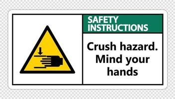 Safety instructions crush hazard Mind your hands Sign on transparent background vector