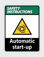 Safety instructions automatic start up sign on transparent background vector