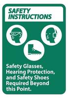 Safety Instructions Sign Safety Glasses Hearing Protection And Safety Shoes Required Beyond This Point vector