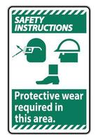 Safety Instructions Sign Protective Wear Is Required In This Area With Goggles Hard Hat And Boots vector