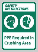Safety Instructions Sign PPE Required In Crushing Area vector