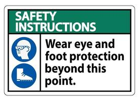 Safety Instructions Sign Wear Eye And Foot Protection Beyond This Point With PPE Symbols vector