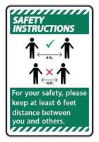 Safety Instructions Keep 6 Feet Distance For your safety please keep at least 6 feet distance between you and others vector