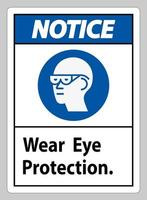 Notice Sign Wear Eye Protection on white background vector