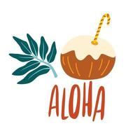 Fresh tropical cocktail in coconut half Drink decorated with Palm Leaf and aloha inscription Refreshing beach drink Summer vacation attribute Vector illustration in cartoon style