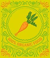 Vintage label with carrot and lettering 100 percent organic food vector