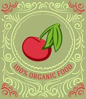 Vintage label with cherry and lettering 100 percent organic food vector