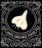 Vintage label with garlic and lettering 100 percent organic food vector