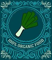 Vintage label with leek and lettering 100 percent organic food vector