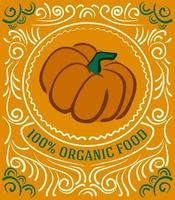 Vintage label with pumpkin and lettering 100 percent organic food vector