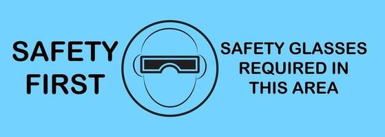 Safety first sefety glasses required vector