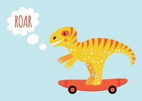 lindo dinosaurio tyrannosauruson en el monopatín imprimir para niños póster con texto rugido amarillo y naranja vector